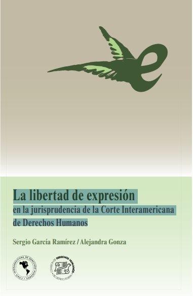 La libertad de expresión en la jurisprudencia de la Corte Interamericana de Derechos Humanos