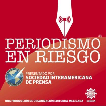 Podcast - Periodismo de México, en riesgo